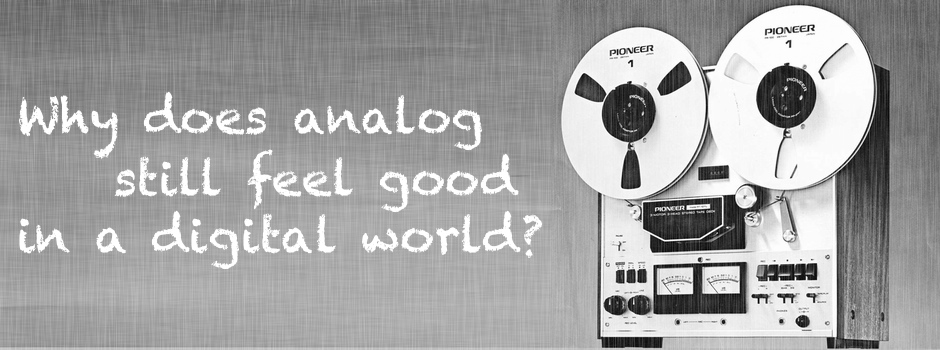 analog-still-good